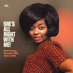 Various - She's All Right With Me! Girl Group Sounds USA 1961-1968