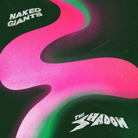 Naked Giants - The Shadow (Coke Bottle Clear Vinyl)