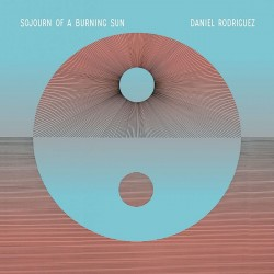 Daniel Rodriguez - Sojourn Of A Burning Sun