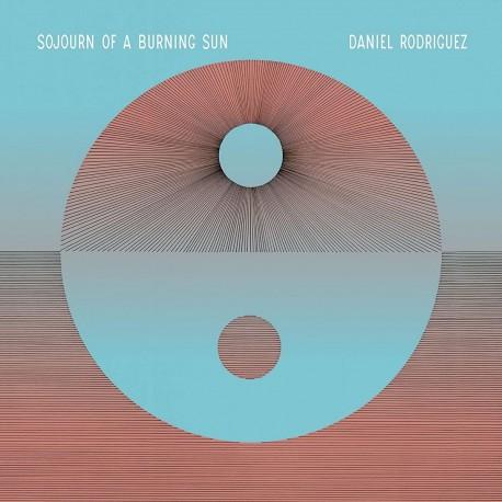 Daniel Rodriguez - Sojourn Of A Burning Sun