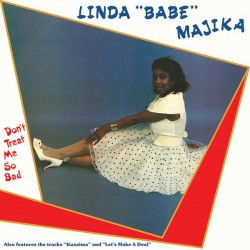Linda 'Babe' Majika - Don't Treat Me So Bad