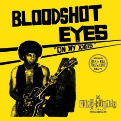 Bloodshot Eyes - On My Knees (Blue Vinyl)