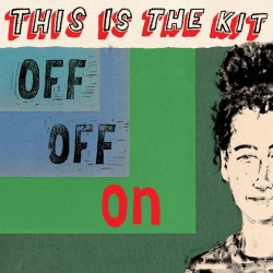This Is The Kit - Off Off On (LTD Red Vinyl)
