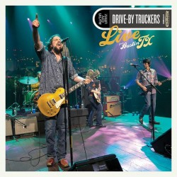 Drive-By Truckers - Live From Austin TX