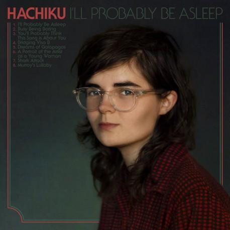 Hachiku - I'll Probably Be Asleep (LTD Green Vinyl)