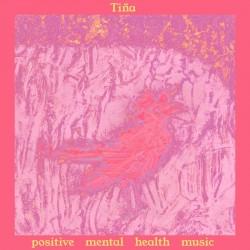 Tina - Positive Mental Health Music (Transparent Pink Vinyl)