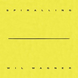 Wil Wagner - Spiralling (LTD Clear Vinyl)