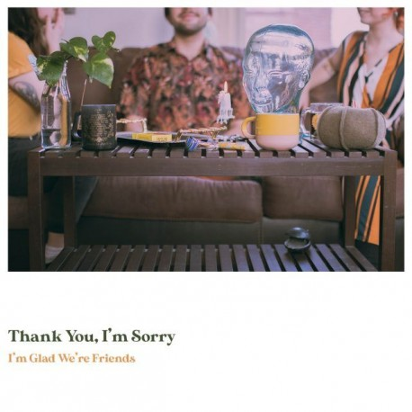 Thank You, I'm Sorry - I'm Glad We're Friends (Olive In Gold Vinyl)