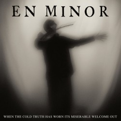 En Minor - When The Cold Truth Has Worn Its Miserable Welcome Out (Red Vinyl)