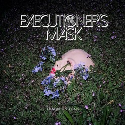 Executioner's Mask - Despair Anthems