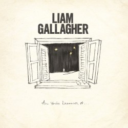 Liam Gallagher - All You're Dreaming Of... (LTD Etched White Vinyl)
