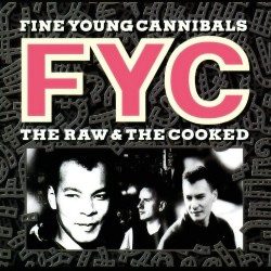 Fine Young Cannibals - The Raw & The Cooked (LTD White Vinyl)