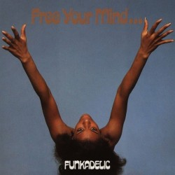 Funkadelic - Free Your Mind And Your Ass Will Follow (LTD Blue Vinyl)