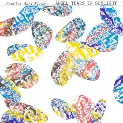Pauline Anna Strom - Angel Tears In Sunlight (Clear / Red / Yellow Vinyl)