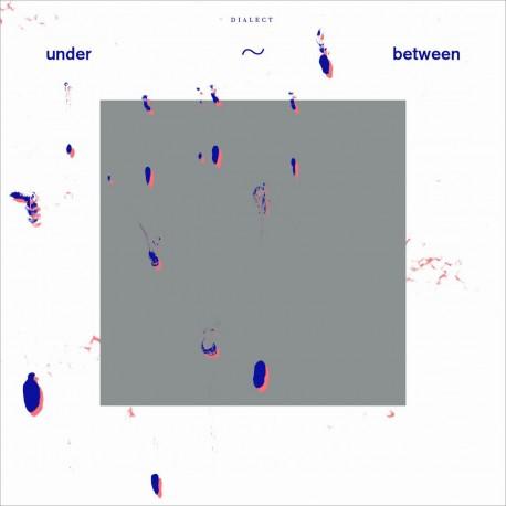 Dialect - Under Between
