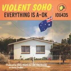 Violent Soho - Everything Is A-OK (Glow In The Dark Vinyl)