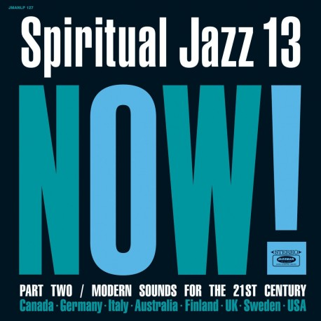 Various - Spiritual Jazz 13: Now! Part Two / Modern Sounds For The 21st Century