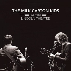 The Milk Carton Kids - Live From Lincoln Theatre