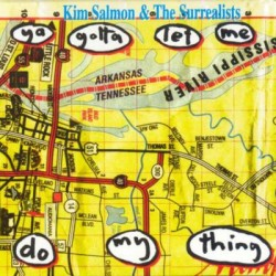 Kim Salmon And The Surrealists - You Gotta Let Me Do My Thing