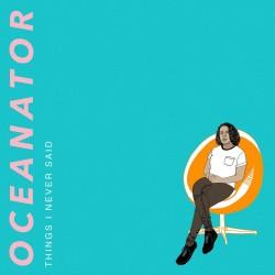 Oceanator - Things I Never Said (Orange Vinyl)