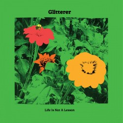 Glitterer - Life Is Not A Lesson