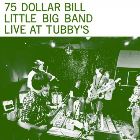 75 Dollar Bill - Live At Tubby's