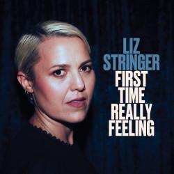 Liz Stringer - First Time Really Feeling