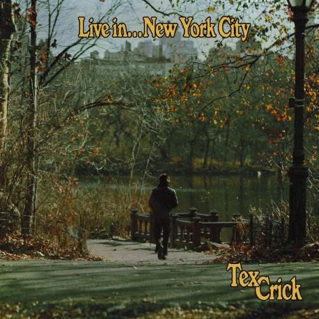 Tex Crick - Live in... New York City