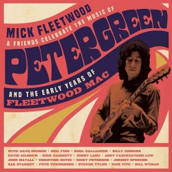 Mick Fleetwood & Friends - Music Of Peter Green And The Early Years Of Fleetwood Mac