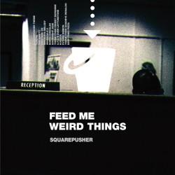 Squarepusher - Feed Me Weird Things (25th Ann Black Ed)