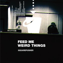 Squarepusher - Feed Me Weird Things (25th Ann Clear Ed)