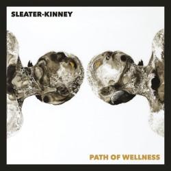 Sleater-Kinney - Path Of Wellness (White Vinyl)