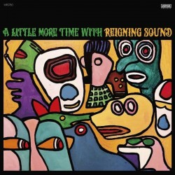 Reigning Sound - A Little More Time With Reigning Sound (Yellow & Green Vinyl)