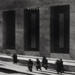 Wesenwille - A Material God