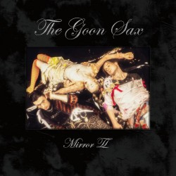 The Goon Sax - Mirror II (Clear Vinyl)
