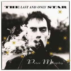 Peter Murphy - The Last And Only Star