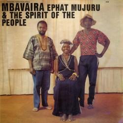 Ephat Mujuru And The Spirit Of The People - Mbavaira