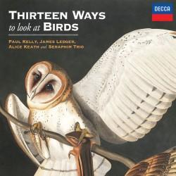 Paul Kelly, James Ledger - Thirteen Ways To Look At Birds