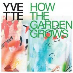 Yvette - How The Garden Grows (Multicoloured Vinyl)