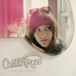 """Caitlin Rose - Own Side Now (Deluxe Ed + 7"""")"""