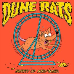 Dune Rats - Hurry Up And Wait (Blue Cheese Vinyl)