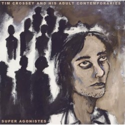 Tim Crossey And His Adult Contemporaries - Super Agonistes