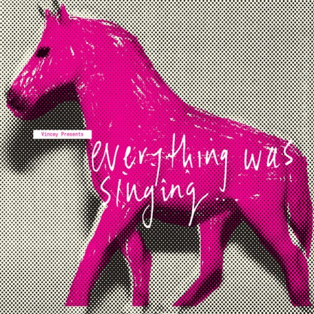 Vincey - Everything Was Singing... Everything