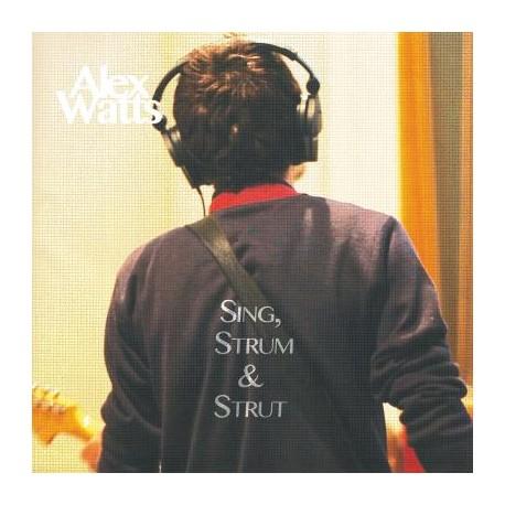 Alex Watts - Sing, Strum And Strut