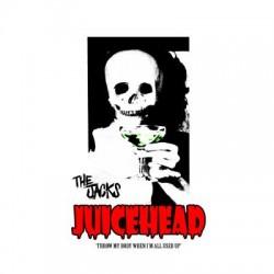 The Jacks - Juicehead