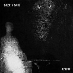 Sailors & Swine - Bushfire