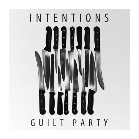 """Intentions - Guilt Party 7"""""""
