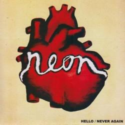 Neon - Hello / Never Again 7inch