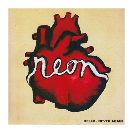 Neon - Hello / Never Again 7inch