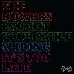 The Bowers - Caught Your Smile 7""
